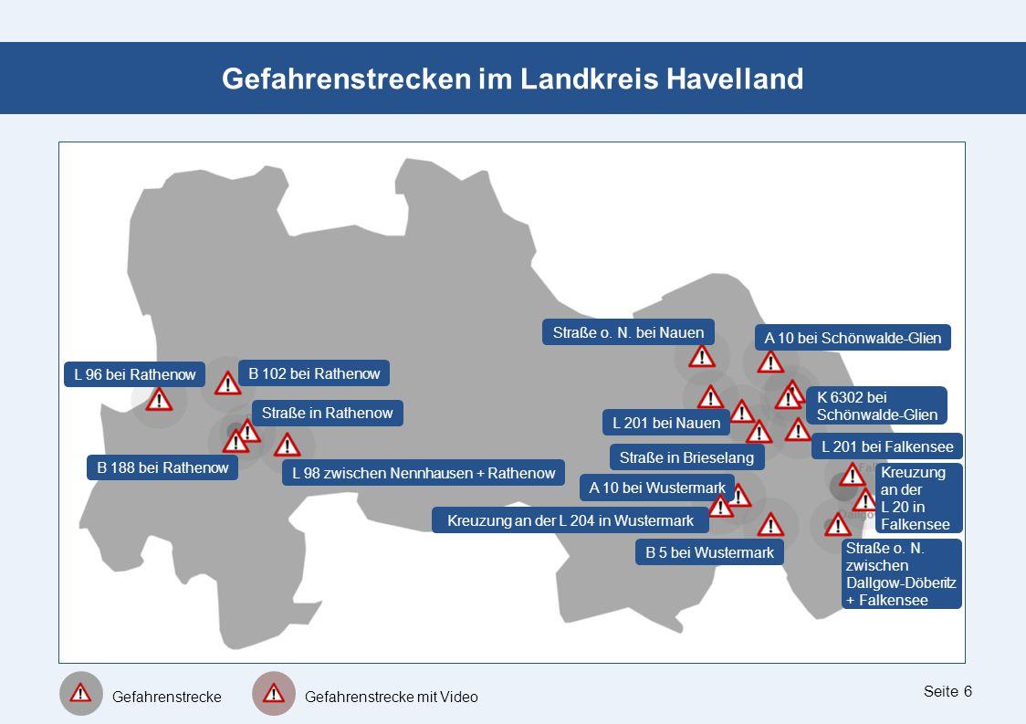 Seite 6 Gefahrenstrecken im Landkreis Havelland Straße o. N. bei Nauen Gefahrenstrecke Gefahrenstrecke mit Video A 10 bei Schönwalde-Glien L 201 bei N