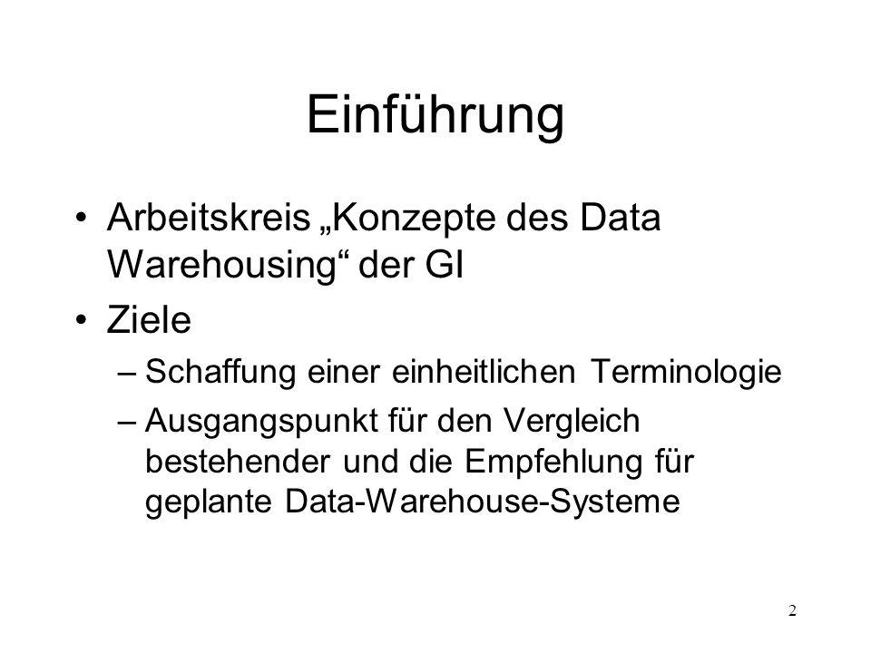 """2 Einführung Arbeitskreis """"Konzepte des Data Warehousing"""" der GI Ziele –Schaffung einer einheitlichen Terminologie –Ausgangspunkt für den Vergleich be"""