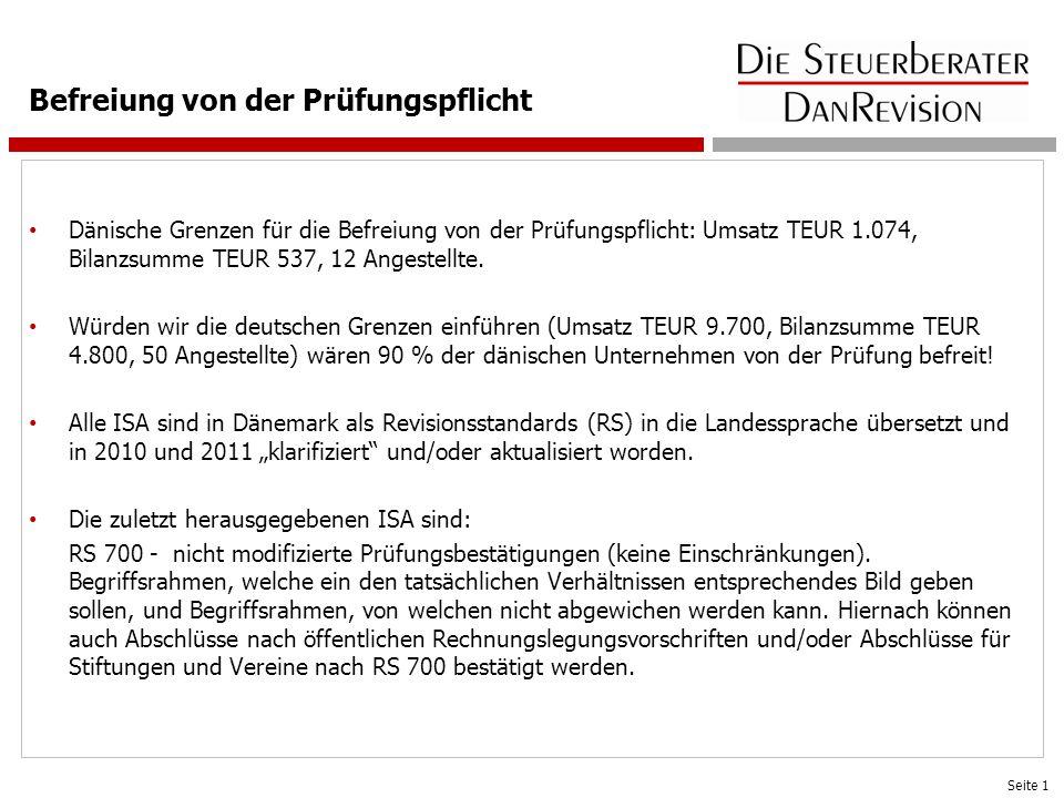 Befreiung von der Prüfungspflicht Dänische Grenzen für die Befreiung von der Prüfungspflicht: Umsatz TEUR 1.074, Bilanzsumme TEUR 537, 12 Angestellte.