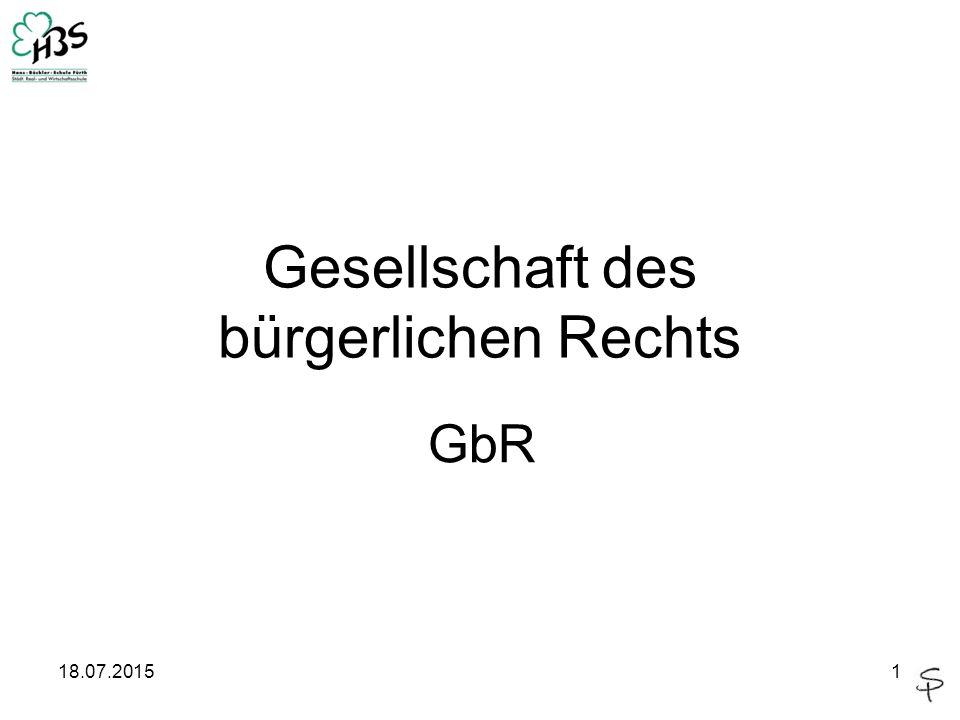 18.07.20151 Gesellschaft des bürgerlichen Rechts GbR