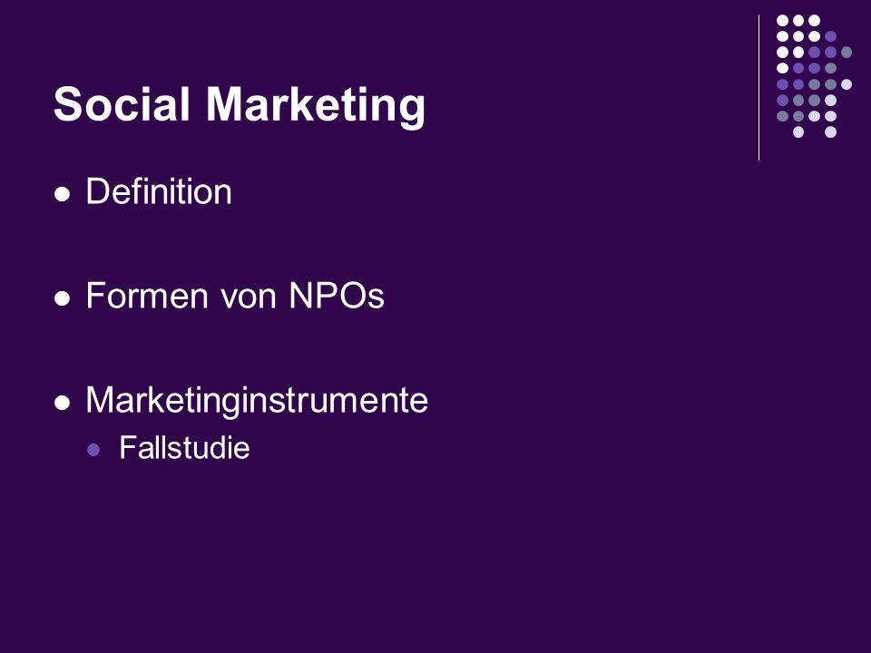 Social Marketing Definition Formen von NPOs Marketinginstrumente Fallstudie