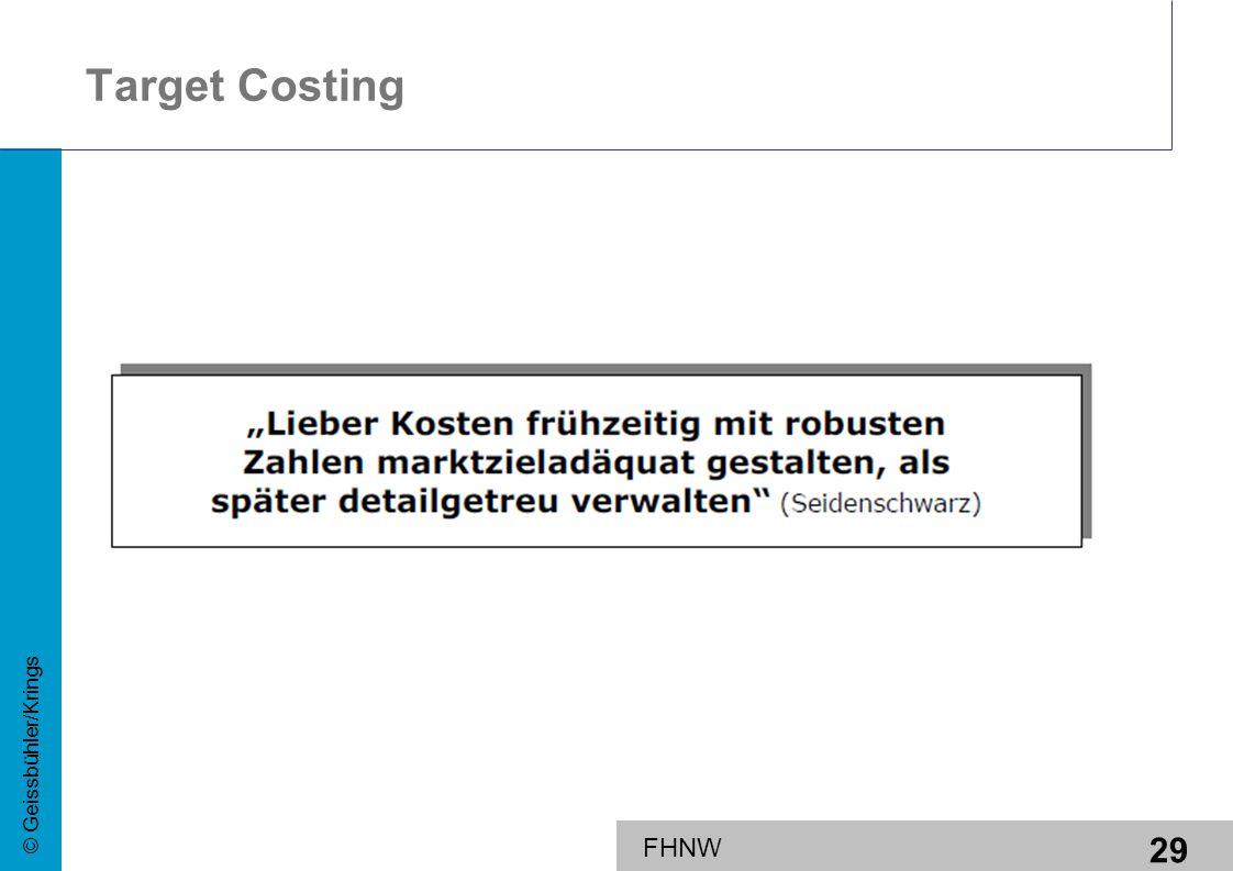 29 © Geissbühler/Krings FHNW Target Costing