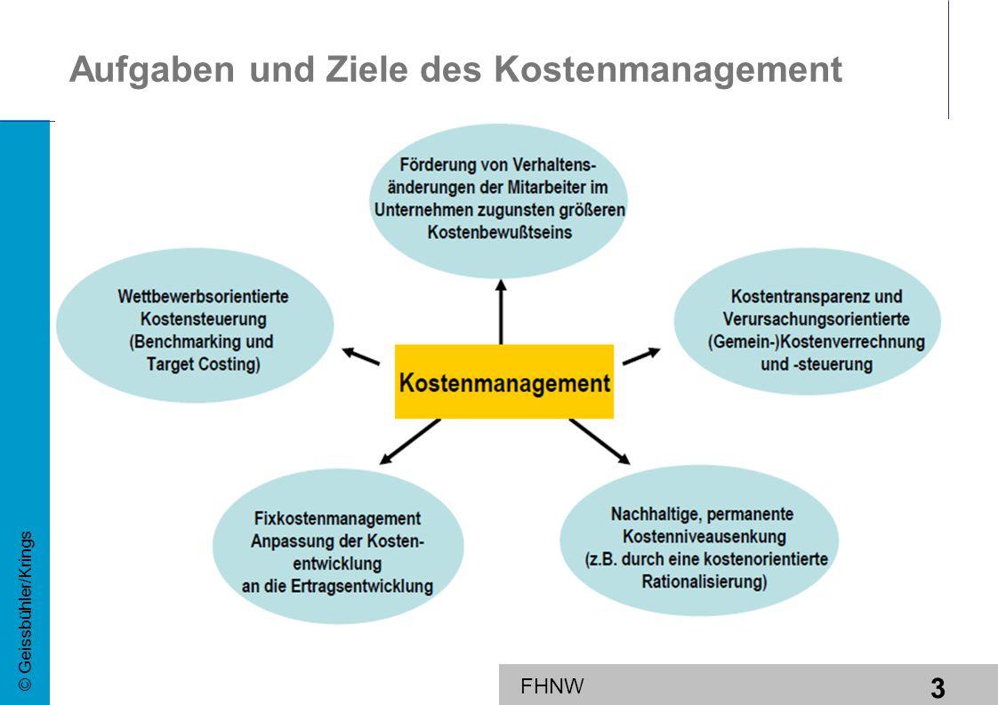 3 © Geissbühler/Krings FHNW Aufgaben und Ziele des Kostenmanagement