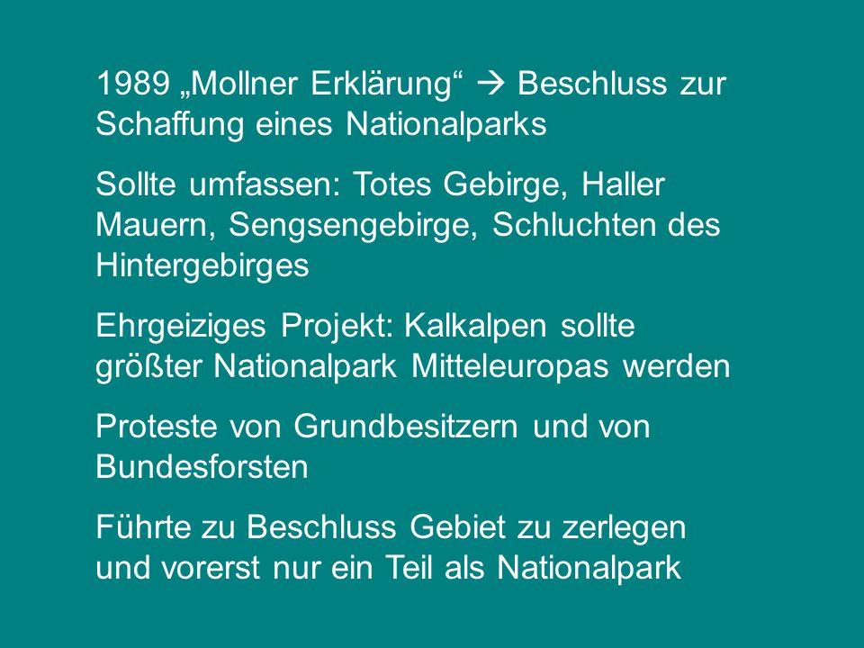 """1989 """"Mollner Erklärung""""  Beschluss zur Schaffung eines Nationalparks Sollte umfassen: Totes Gebirge, Haller Mauern, Sengsengebirge, Schluchten des H"""