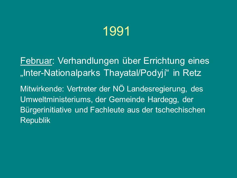 """1991 Februar: Verhandlungen über Errichtung eines """"Inter-Nationalparks Thayatal/Podyjí"""" in Retz Mitwirkende: Vertreter der NÖ Landesregierung, des Umw"""