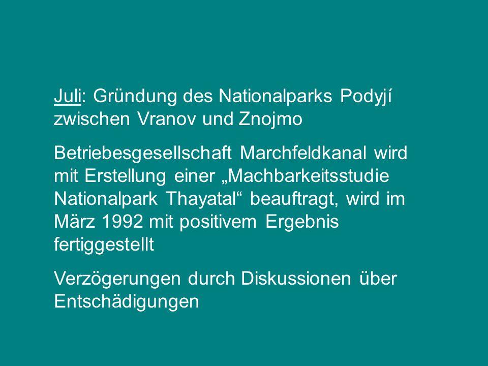 """Juli: Gründung des Nationalparks Podyjí zwischen Vranov und Znojmo Betriebesgesellschaft Marchfeldkanal wird mit Erstellung einer """"Machbarkeitsstudie"""