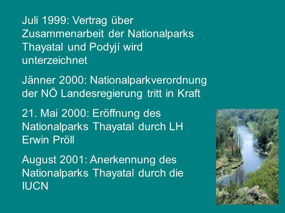 Juli 1999: Vertrag über Zusammenarbeit der Nationalparks Thayatal und Podyjí wird unterzeichnet Jänner 2000: Nationalparkverordnung der NÖ Landesregie