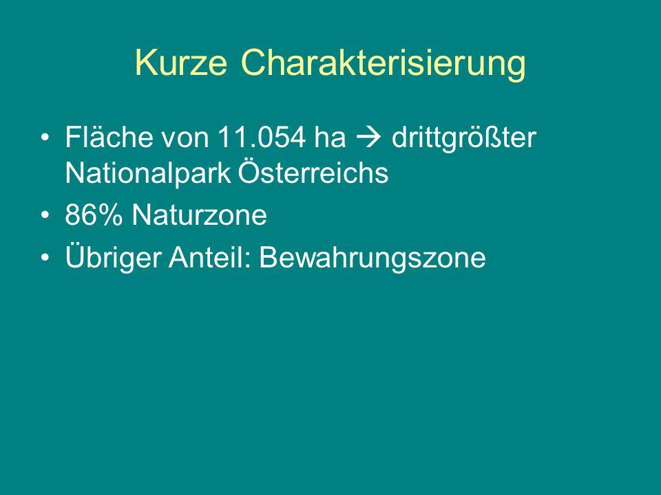 Kurze Charakterisierung Fläche von 11.054 ha  drittgrößter Nationalpark Österreichs 86% Naturzone Übriger Anteil: Bewahrungszone