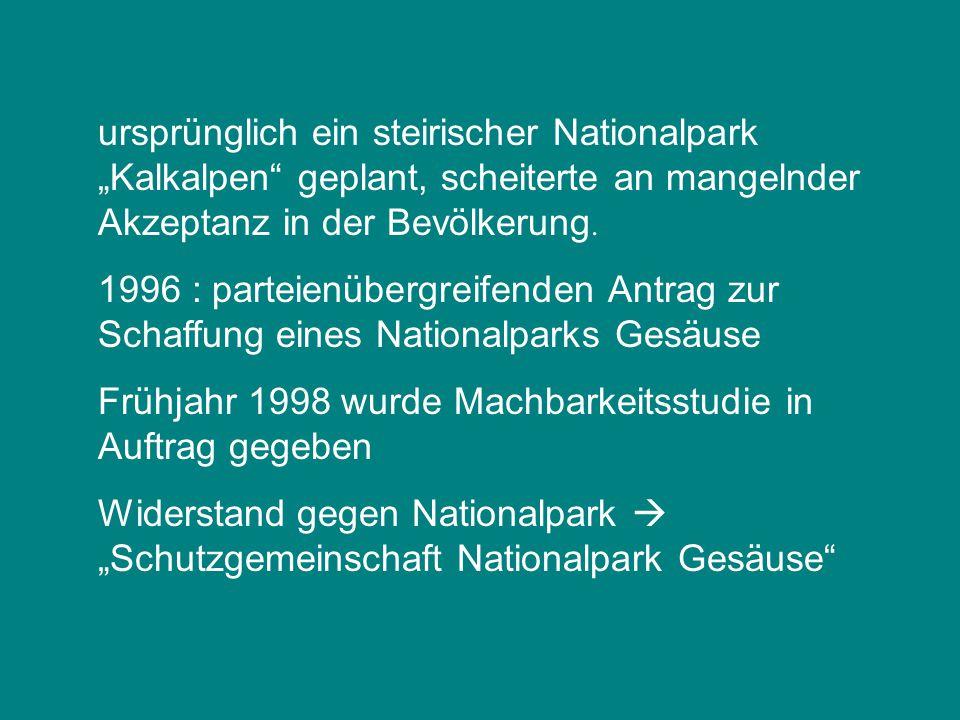 """ursprünglich ein steirischer Nationalpark """"Kalkalpen"""" geplant, scheiterte an mangelnder Akzeptanz in der Bevölkerung. 1996 : parteienübergreifenden An"""