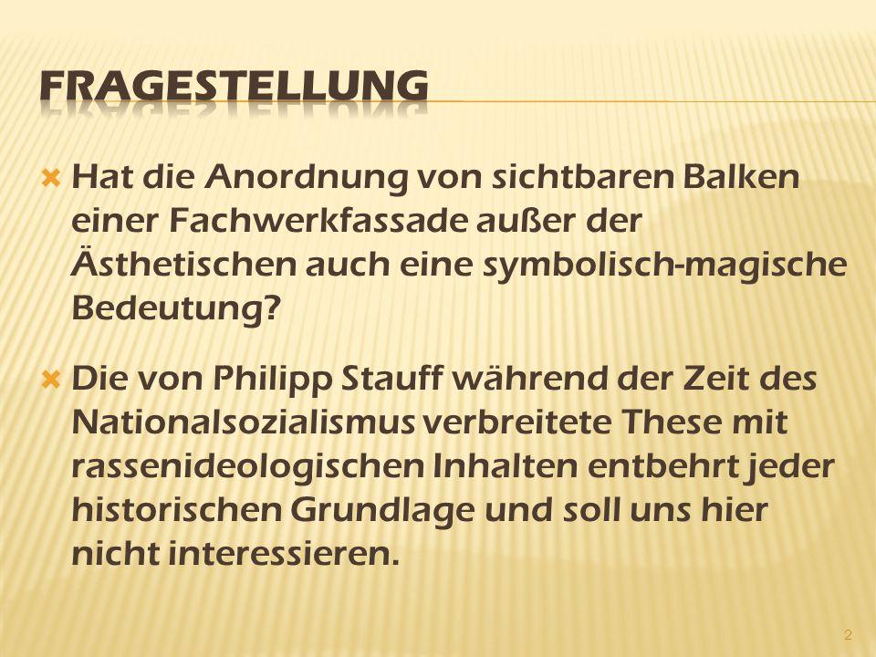 Hat die Anordnung von sichtbaren Balken einer Fachwerkfassade außer der Ästhetischen auch eine symbolisch-magische Bedeutung?  Die von Philipp Stau