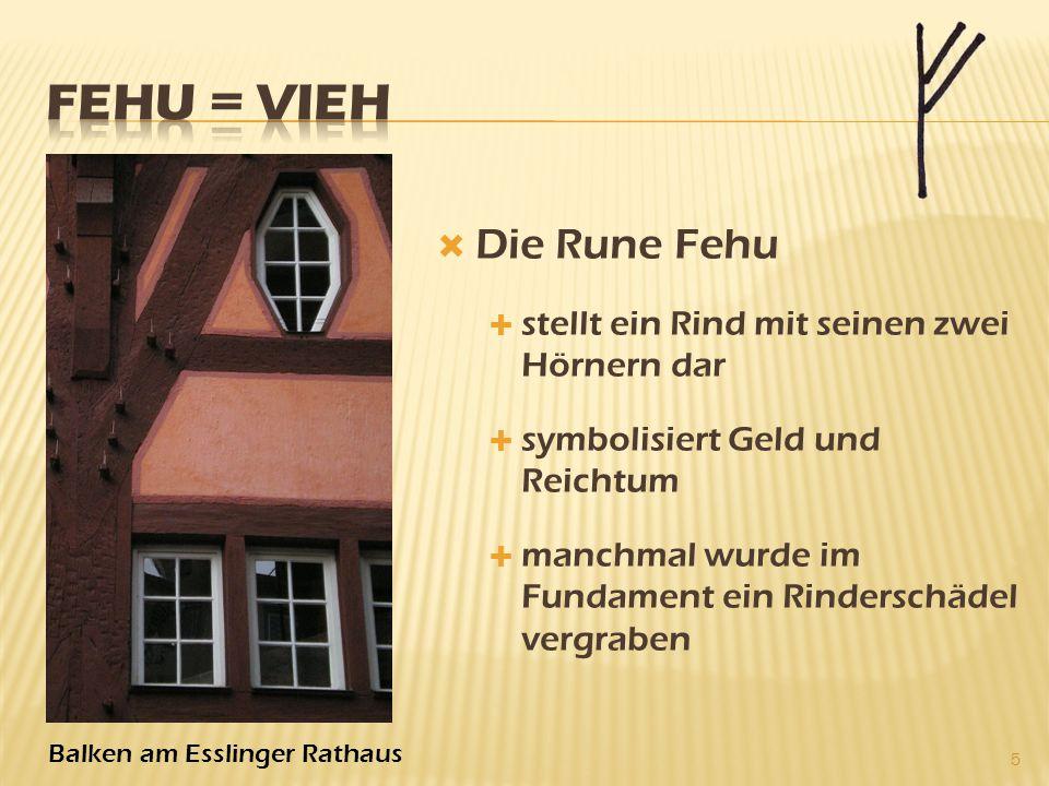  Die Rune Fehu  stellt ein Rind mit seinen zwei Hörnern dar  symbolisiert Geld und Reichtum  manchmal wurde im Fundament ein Rinderschädel vergrab