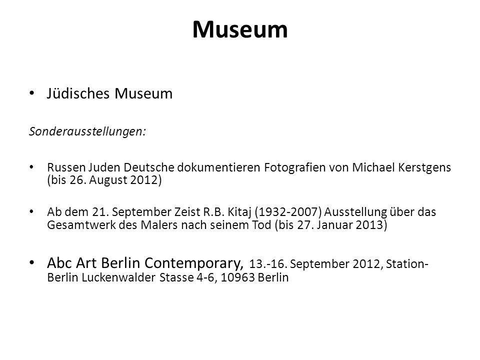 Museum Jüdisches Museum Sonderausstellungen: Russen Juden Deutsche dokumentieren Fotografien von Michael Kerstgens (bis 26.