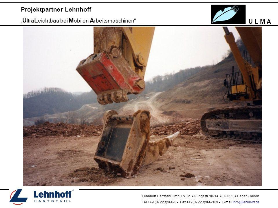 "U L M A Projektpartner Lehnhoff "" U ltra L eichtbau bei M obilen A rbeitsmaschinen"" Lehnhoff Hartstahl GmbH & Co.  Rungsstr.10-14  D-76534 Baden-Bad"