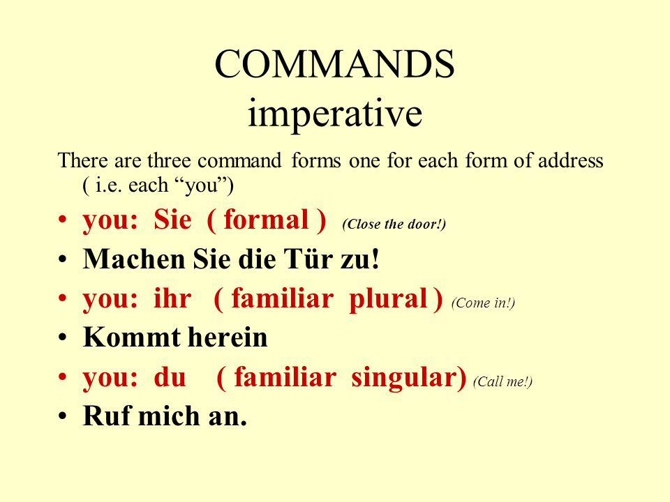 POLITE REQUESTS If the command / imperative sounds to strong (or if you are not quite sure how to form it) this form can be used as an alternative.