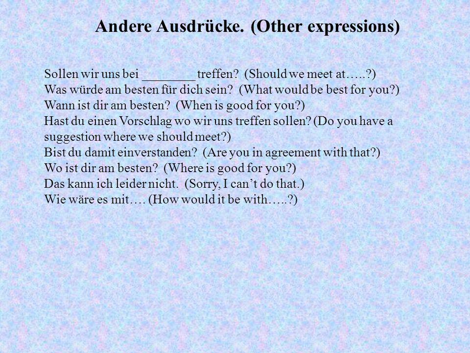 Andere Ausdrücke.(Other expressions) Sollen wir uns bei ________ treffen.