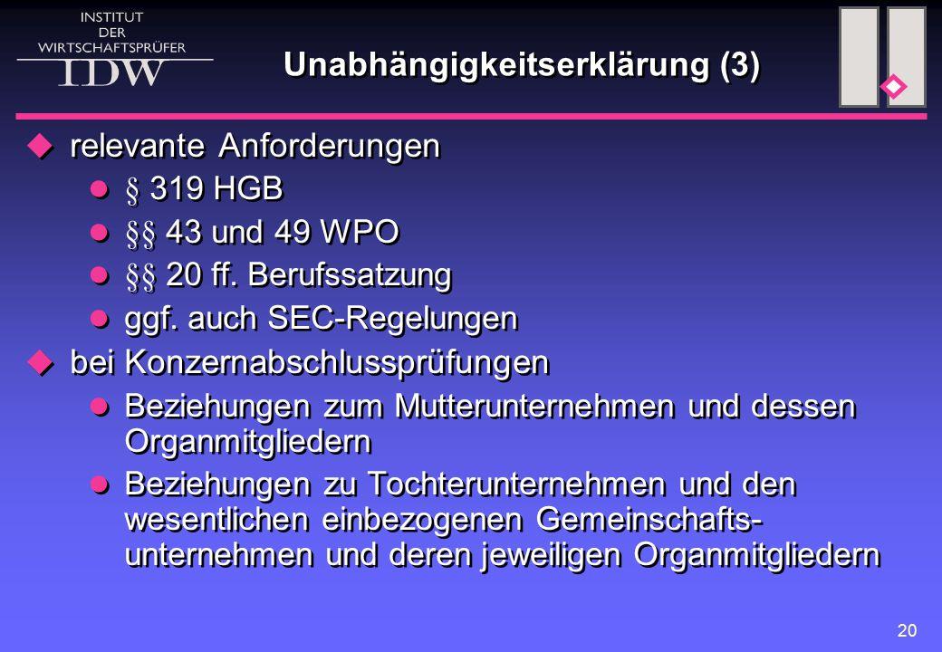 20 Unabhängigkeitserklärung (3)  relevante Anforderungen § 319 HGB §§ 43 und 49 WPO §§ 20 ff.