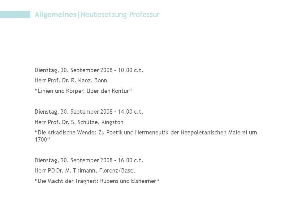 Allgemeines|Neubesetzung Professur Dienstag, 30. September 2008 – 10.00 c.t.