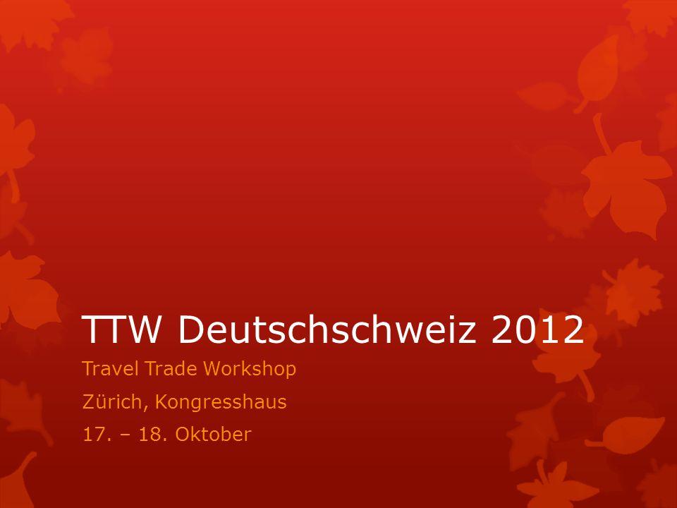 TTW 2011 – Facts and figures  Neues Konzept  3106 Teilnehmer  137 Unternehmen  Südafrika – «Aussergewöhnlich anders»