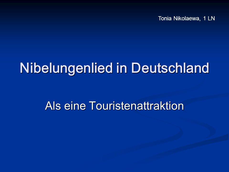 Nibelungenlied in Deutschland Als eine Touristenattraktion Tonia Nikolaewa, 1 LN
