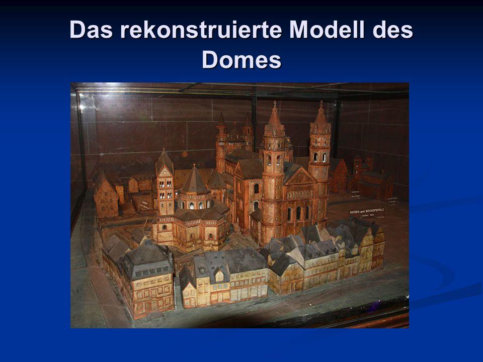 Das rekonstruierte Modell des Domes