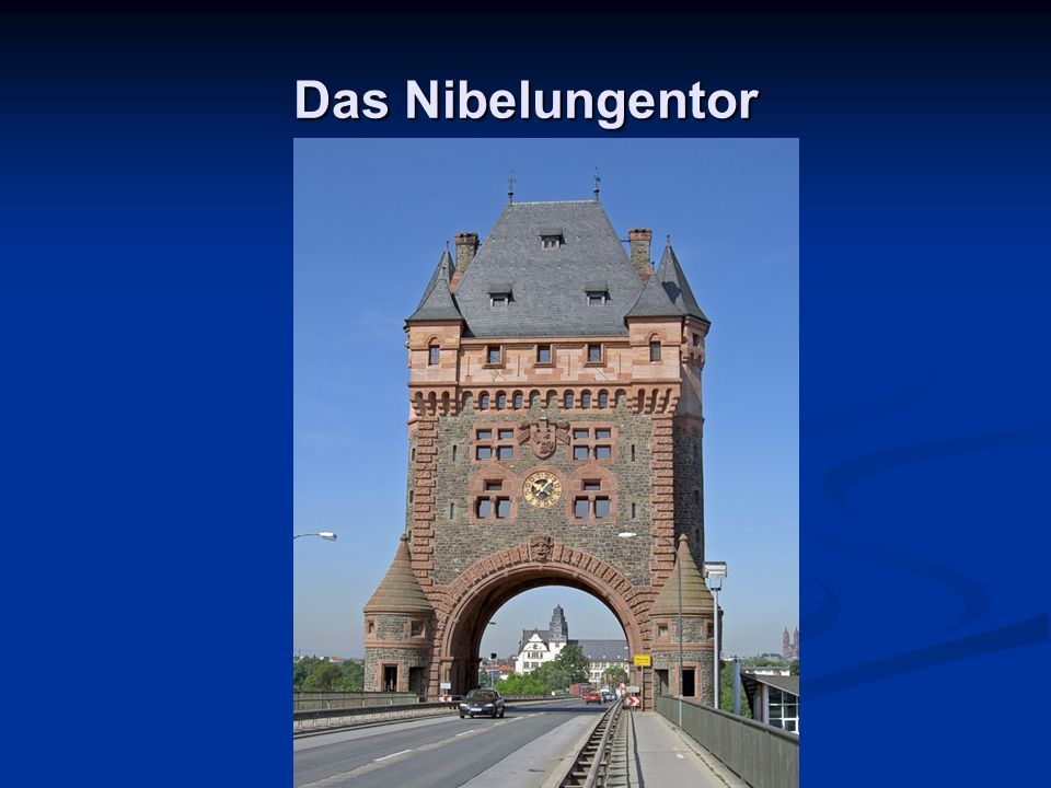 Das Nibelungentor