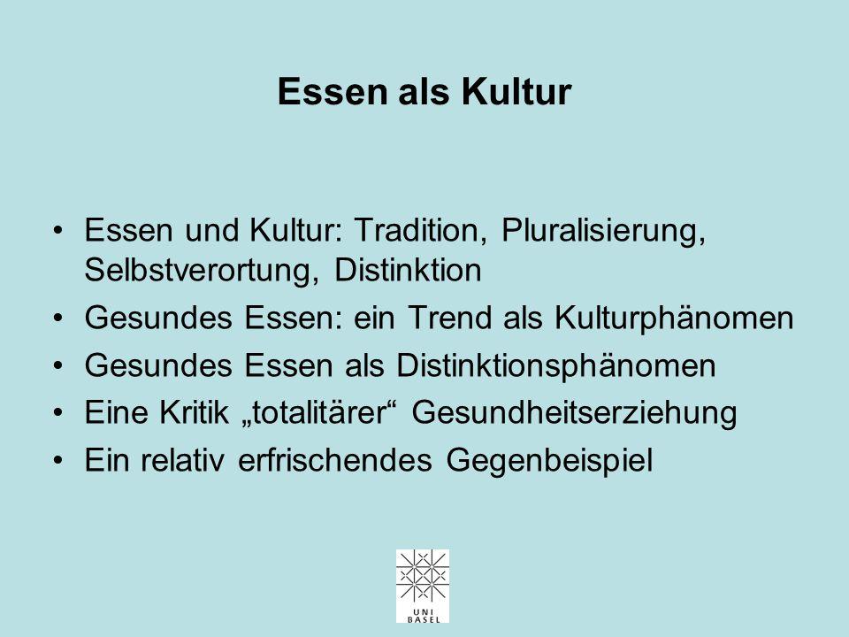 Essen als Kultur Wieso es mehr als gesundes Essen braucht Eberhard Wolff Erziehungsdepartement BS, 20. Oktober 2011