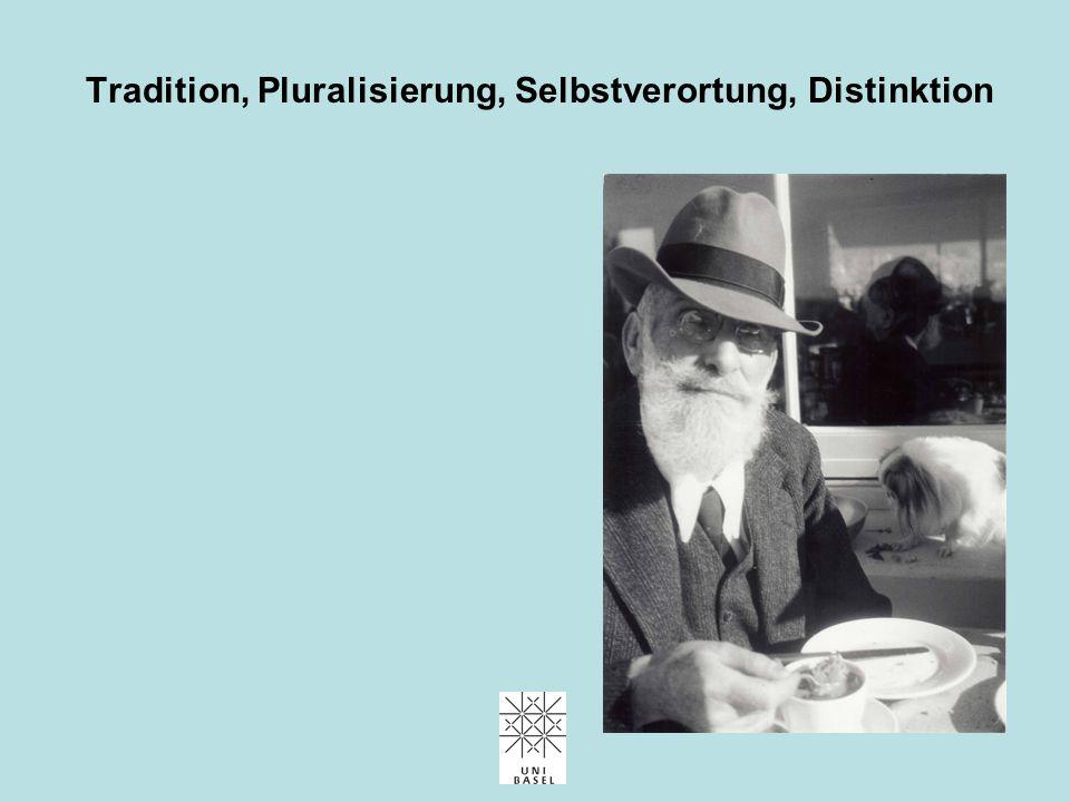 Tradition, Pluralisierung, Selbstverortung, Distinktion