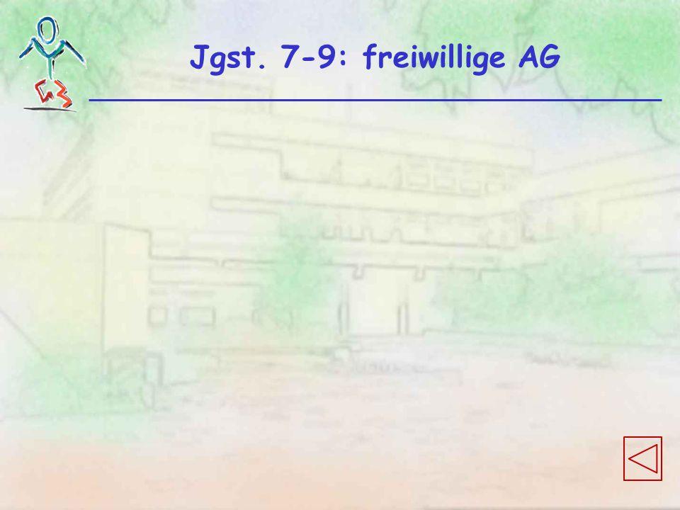 Jgst. 7-9: freiwillige AG