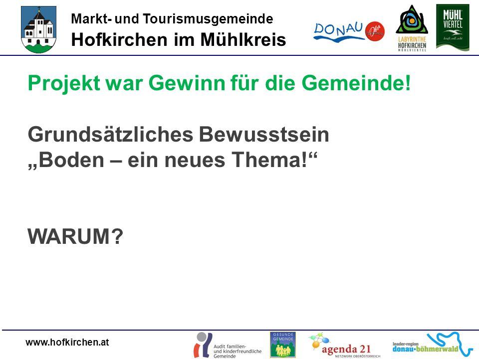 Markt- und Tourismusgemeinde Hofkirchen im Mühlkreis www.hofkirchen.at Projekt war Gewinn für die Gemeinde.