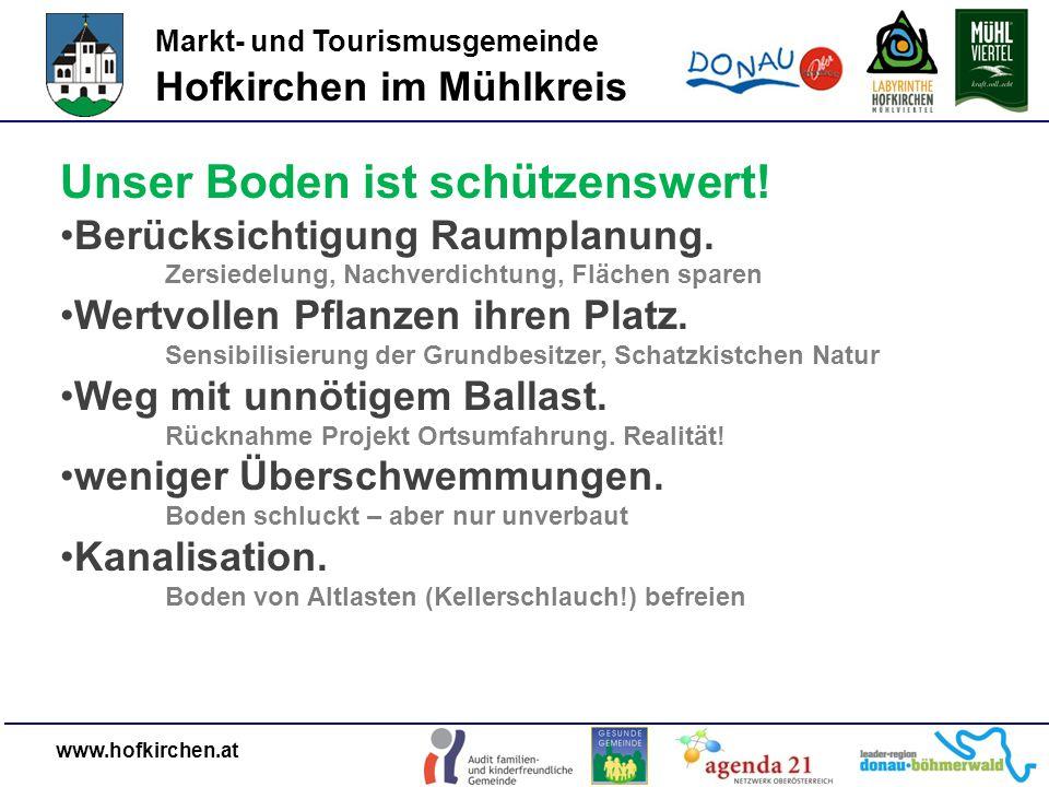 Markt- und Tourismusgemeinde Hofkirchen im Mühlkreis www.hofkirchen.at Unser Boden ist schützenswert.