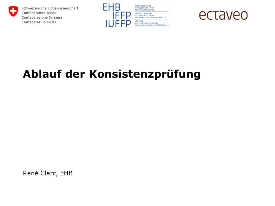 René Clerc, EHB Ablauf der Konsistenzprüfung