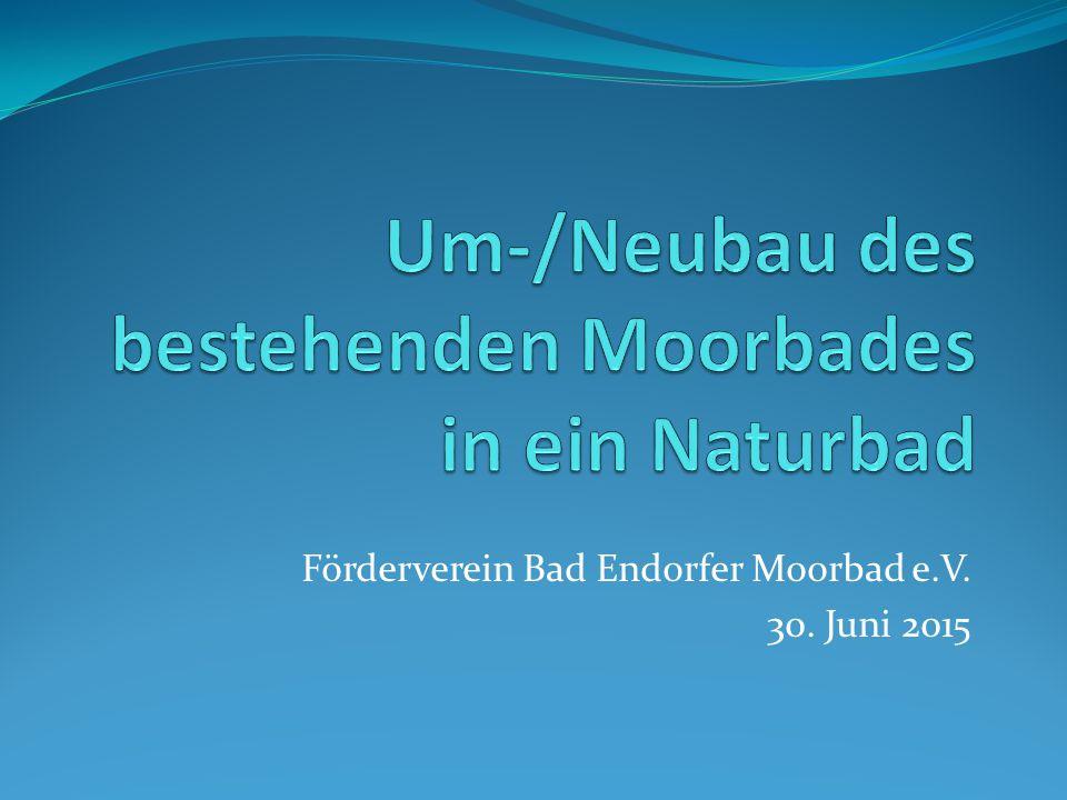 Förderverein Bad Endorfer Moorbad e.V. 30. Juni 2015