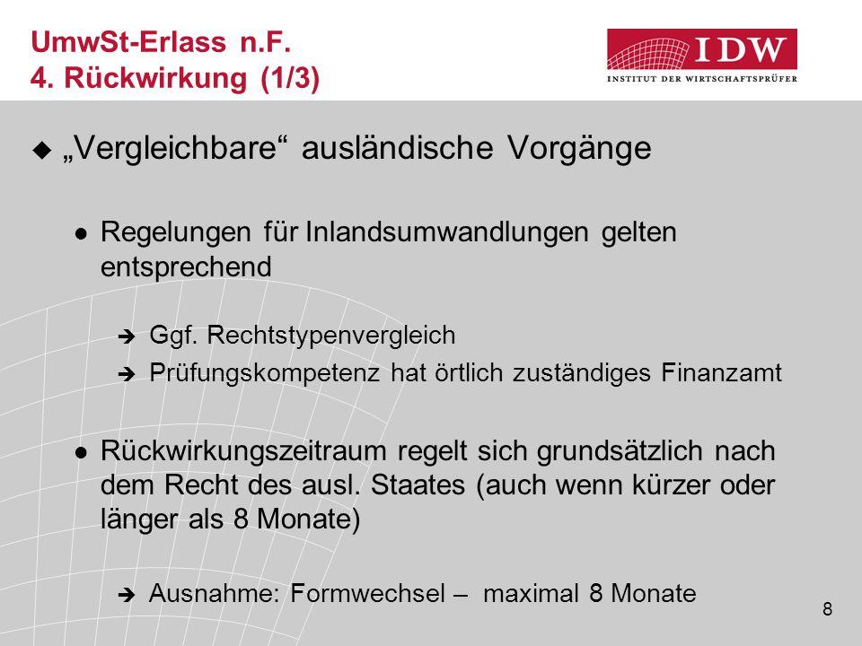 """8 UmwSt-Erlass n.F. 4. Rückwirkung (1/3)  """"Vergleichbare"""" ausländische Vorgänge Regelungen für Inlandsumwandlungen gelten entsprechend  Ggf. Rechtst"""