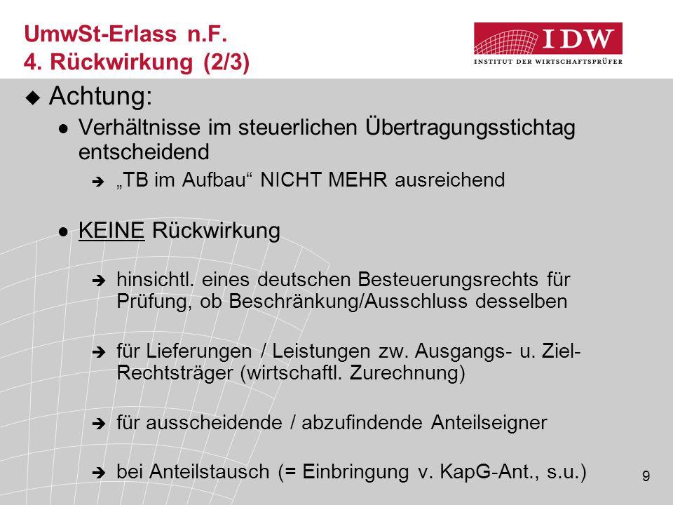 """9 UmwSt-Erlass n.F. 4. Rückwirkung (2/3)  Achtung: Verhältnisse im steuerlichen Übertragungsstichtag entscheidend  """" TB im Aufbau"""" NICHT MEHR ausrei"""