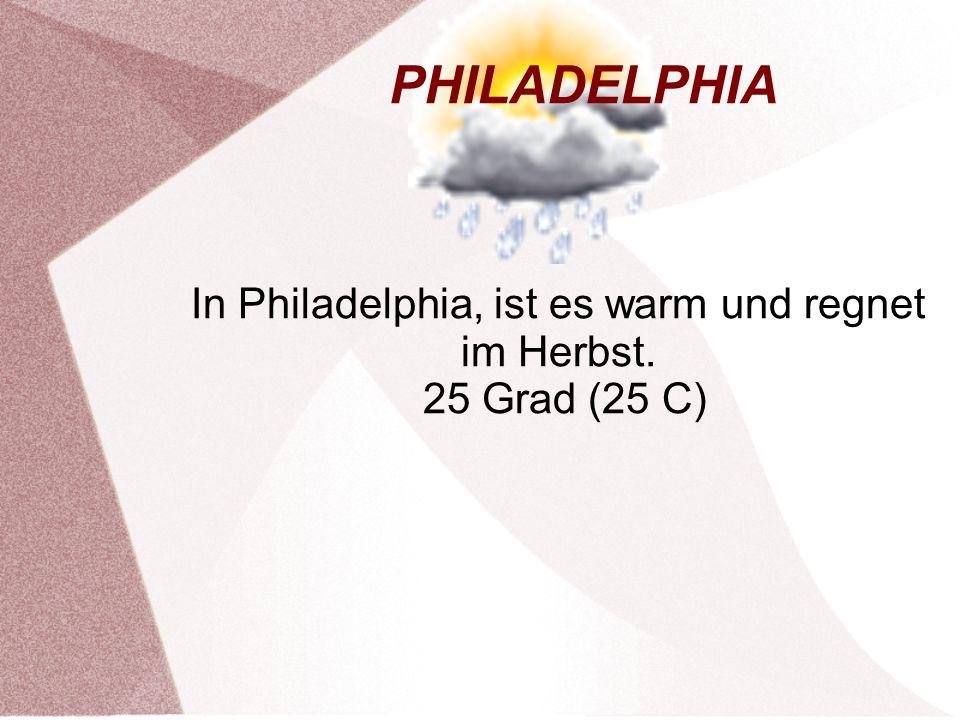 PHILADELPHIA In Philadelphia, ist es warm und regnet im Herbst. 25 Grad (25 C)
