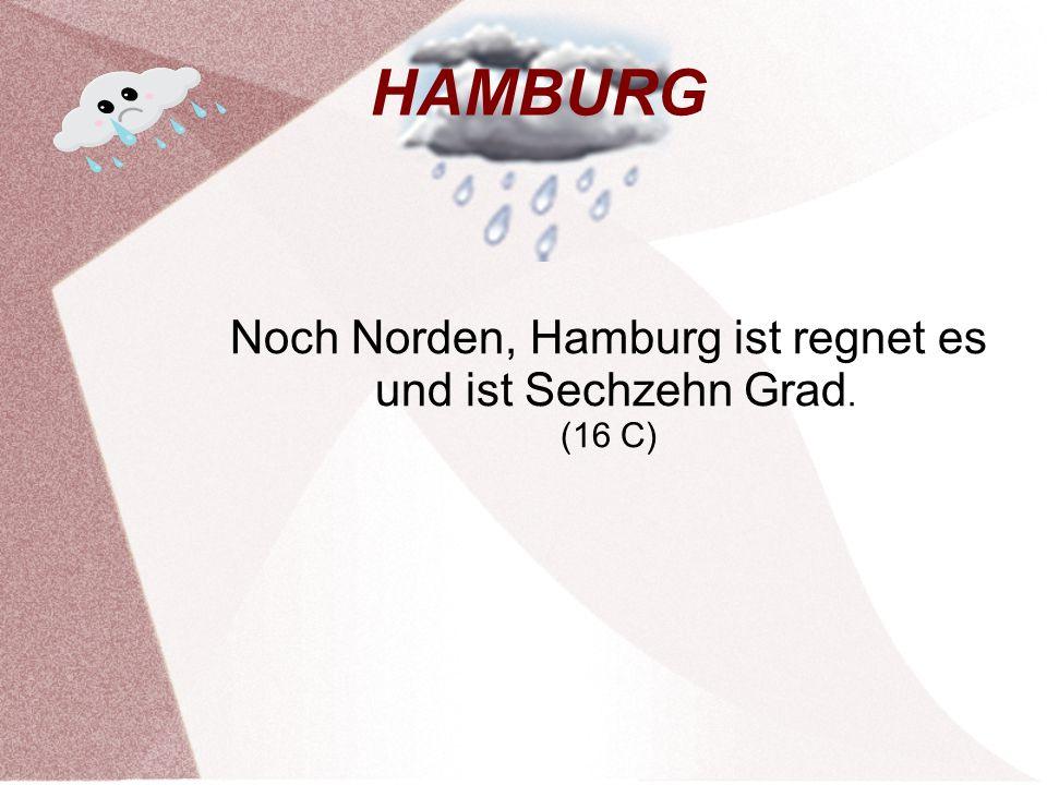 HAMBURG Noch Norden, Hamburg ist regnet es und ist Sechzehn Grad. (16 C)