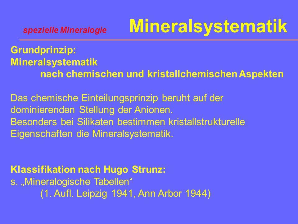 Gesteinsbildende Minerale Von der IMA (International Mineralogical Association) waren 1999 ca. 4000 Minerale anerkannt. Nur wenige davon sind häufig b