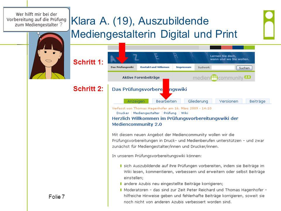 Klara A. (19), Auszubildende Mediengestalterin Digital und Print Folie 7 Schritt 1: Schritt 2: ?