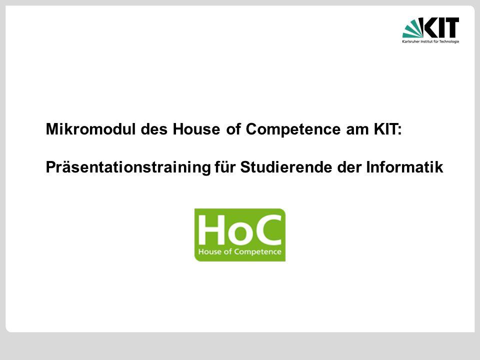 Mikromodul des House of Competence am KIT: Präsentationstraining für Studierende der Informatik