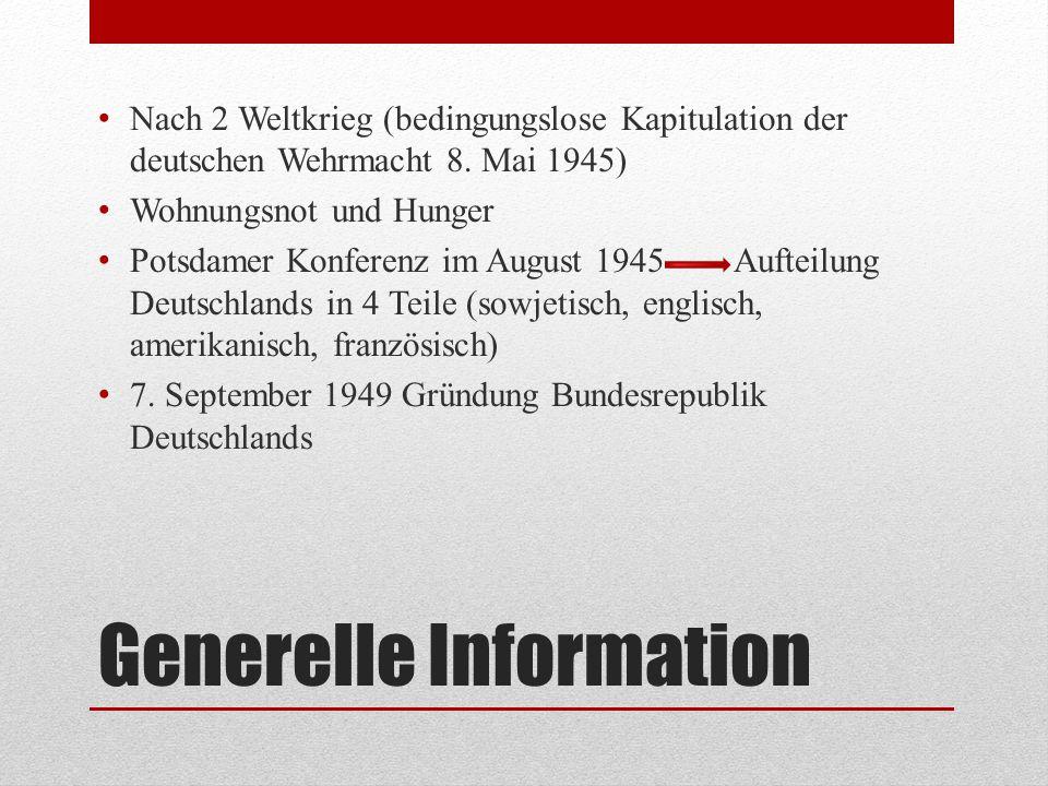 Generelle Information Nach 2 Weltkrieg (bedingungslose Kapitulation der deutschen Wehrmacht 8. Mai 1945) Wohnungsnot und Hunger Potsdamer Konferenz im