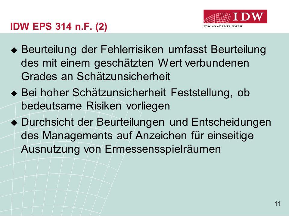 11 IDW EPS 314 n.F. (2)  Beurteilung der Fehlerrisiken umfasst Beurteilung des mit einem geschätzten Wert verbundenen Grades an Schätzunsicherheit 