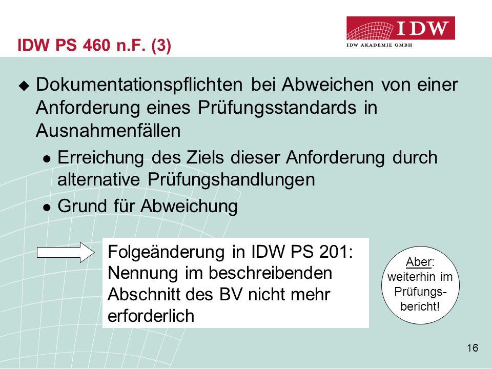 16 IDW PS 460 n.F. (3)  Dokumentationspflichten bei Abweichen von einer Anforderung eines Prüfungsstandards in Ausnahmenfällen Erreichung des Ziels d