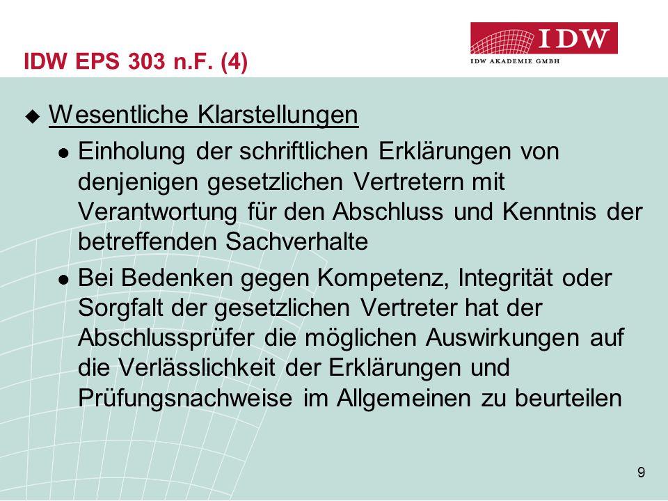 9 IDW EPS 303 n.F. (4)  Wesentliche Klarstellungen Einholung der schriftlichen Erklärungen von denjenigen gesetzlichen Vertretern mit Verantwortung f