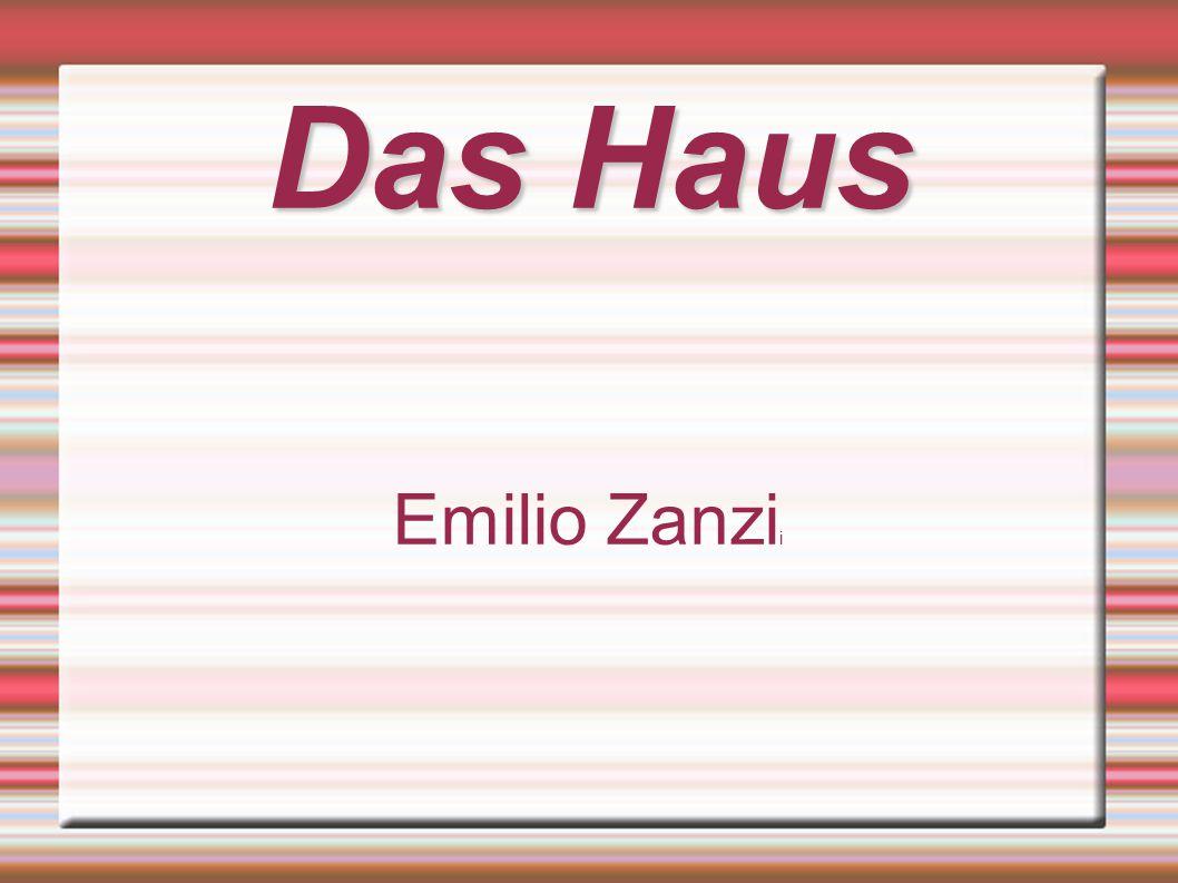 Das Haus Emilio Zanzi i