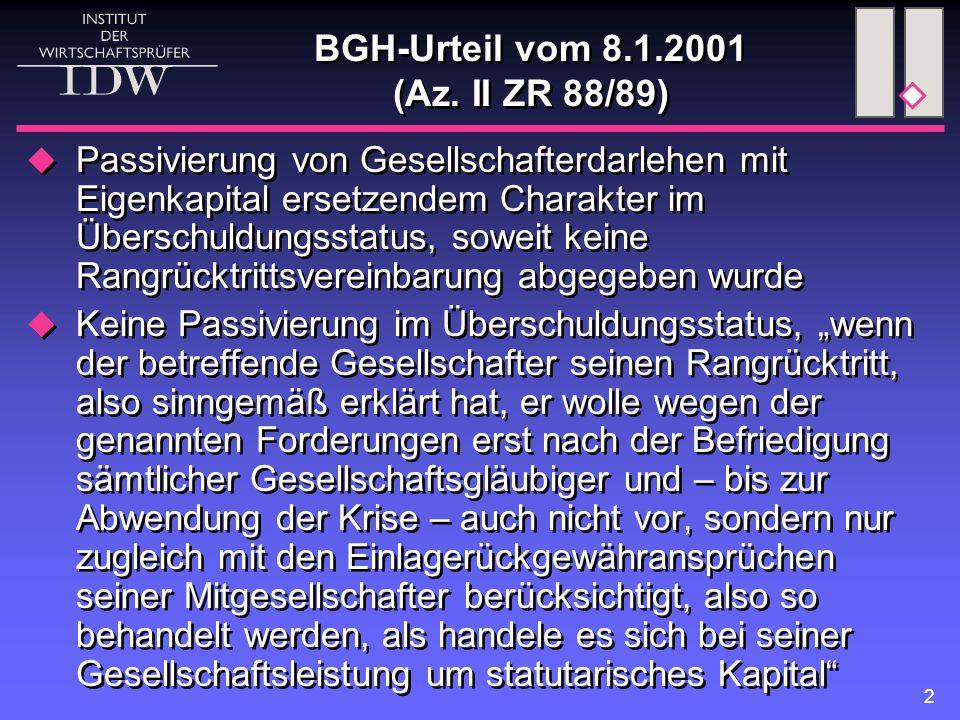 2 BGH-Urteil vom 8.1.2001 (Az. II ZR 88/89)  Passivierung von Gesellschafterdarlehen mit Eigenkapital ersetzendem Charakter im Überschuldungsstatus,
