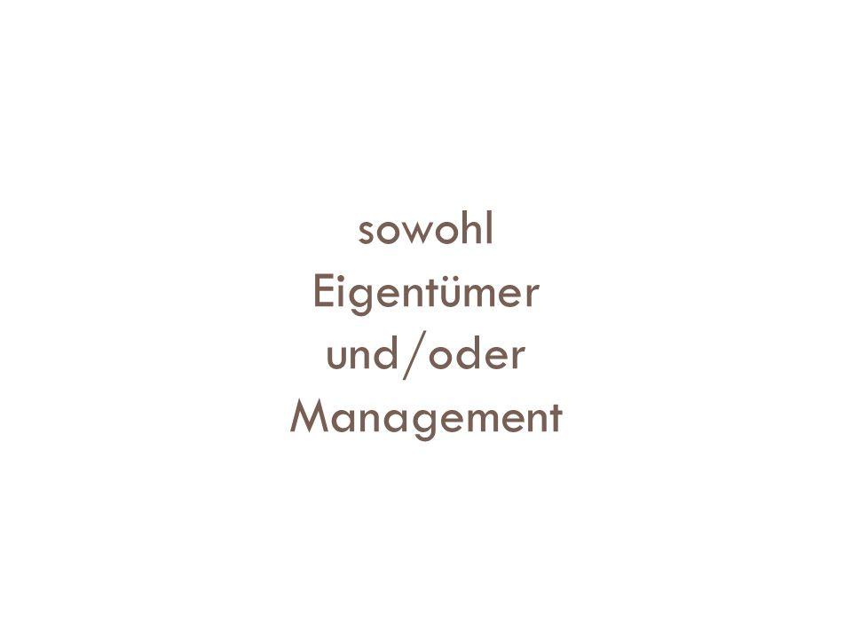 sowohl Eigentümer und/oder Management