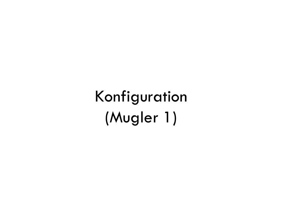 Konfiguration (Mugler 1)
