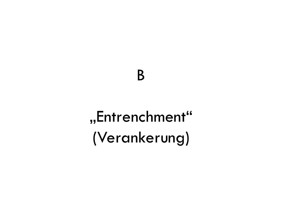 "B ""Entrenchment (Verankerung)"