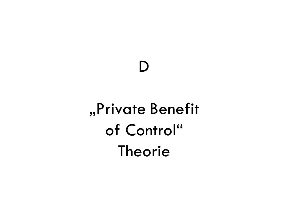 "D ""Private Benefit of Control"" Theorie"
