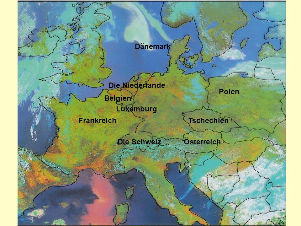 Polen Tschechien ÖsterreichDie Schweiz Frankreich Luxemburg Belgien Die Niederlande Dänemark
